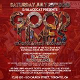 GOOD TIMES Ol Skool Dance/Video Party! Saturday July 25th 2015 @ Club 120