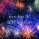 My top 30 - 2017 edition