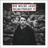 Relish Podcast #17 by Die Wilde Jagd
