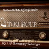 Kustom Kulture Lifestyle Radio Presents More Tunes with Tiki Hour #1 by DJ Greasey George