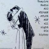 Vampire Radio #20 ☠DJ4AM☠ on #Serato... #PLUR #HipHop #90s #SanFrancisco