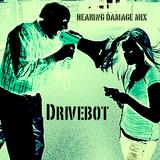 Hearing Damage Mix - Drivebot [Dubstep]