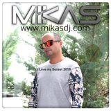 Dj Mikas - I Love my Sunset 2019