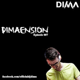 Dima presents DIMAENSION Episode 007