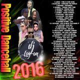 DJ LOGON - POSITIVE DANCEHALL MIX 2016