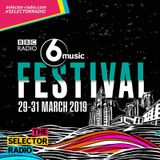 The Selector w/ BBC 6 Music Festival Highlights & Gabe Gurnsey