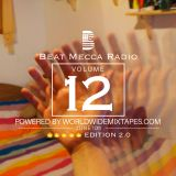 Beat Mecca Radio Vol. 12 - Hosted by @Arzito_ - Powered by WorldwideMixtapes.com