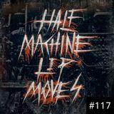 Half Machine Lip Moves #117: 2/23/2020