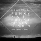 Funky Past Funky Present Set Vol. 13 - December 2017