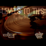 """""""Levels To This"""" Mix"""