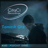 PODCAST SERIES #082 - Tomash Ghz