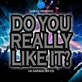 Do You Really Like It? [UK Garage Mix CD]