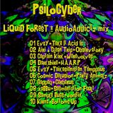 PsiloCyber ( AudioAddictz ) - Liquid Forest - AudioAddictz Live Teaser Mix