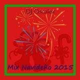 DJ Oscalex - Mix Navideño 2015 (Bailable Mix)