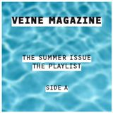VEINE MAGAZINE / THE SUMMER ISSUE - THE PLAYLIST / SIDE A