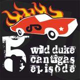 Wild Duke's Cantigas | episode 005