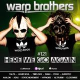 Warp Brothers - Here We Go Again Radio #121