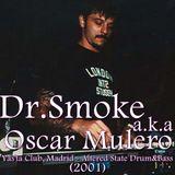 Dr.Smoke a.k.a Oscar Mulero - Live @ Yas'ta Club - Altered Stated, Madrid (2001)
