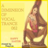 Mag1ca Presents - A Dimension Of Vocal Trance 062 (2020)