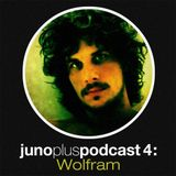 Juno Plus Podcast 04 - Wolfram