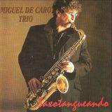Miguel De Caro Trio - LP Saxotangueando