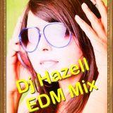 Dj Hazell EDM Mixset