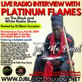 Platinum Flames - Radio Interview on The Black and White Radio Show Vol. 153 (2-19-19)