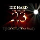 Dj Cool (The Real) - Die Hard 23