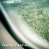 """Feeling of May"" mix"