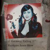 Germany Calling- Hardcore Score Show
