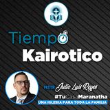 Tiempo Kairotico - Pastor Julio Luis Reyes