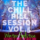 """THE CHILL PILL SESSION VOLUME 5 """"WINTER SOLSTICE"""" (Compiled & Mixed by Funk Avy)"""