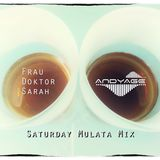 Saturday Mulata Mix by Frau Doktor Sarah & Andyage