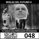 [Reglas del Futuro] ii - Tu trabajo sera reemplazado por maquinas - Logos Podcast Reloaded