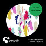 Conduit Set #148   Secular Sunday (curated by Mariah) [EasyRiser]