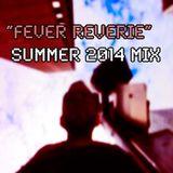 Fever Reverie Summer 2014 Mix