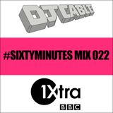 BBC 1Xtra #SixtyMinutes Mix 022