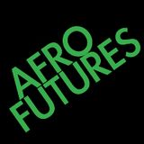 Afrofutures Podcast 001