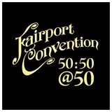 Fairport Convention at 50 - Featuring Simon Nicol and Chris Leslie