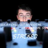 Chill Out Session 45 (Mix By Royal Sapien)