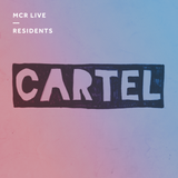 Cartel - Tuesday 18th April 2017 - MCR Live Residents