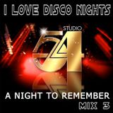 I Love Disco Nights - Mix 3: Studio 54 - A Night To Remember
