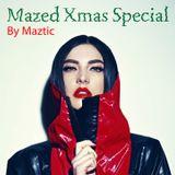 #MAZED - XMAS SPECIAL by Maztic