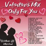Valentines Mix Only For You