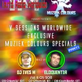 Eloquentia Guest Mix _V Sessions Worldwide Radio Show Exclusive Muziek Colours Special Part 1