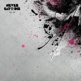Never Say Die - Volume 58 - Megamix