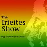 Faddablack Presents The Irieites Show (25th Feb 2018)