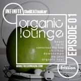 Organic Lounge #1 w/ INFINITEtheBEATmaker