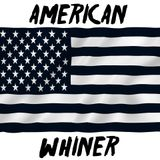 American Whiner - Episode 58