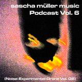 sascha müller music Podcast Vol. 6 (Noise-Experimental-Drone Vol. 02)
